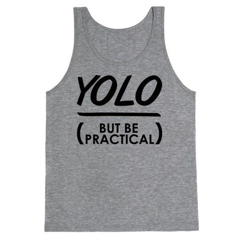Yolo (But Be Practical) Tank Top