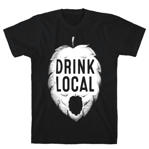Drink Local Mens T-Shirt