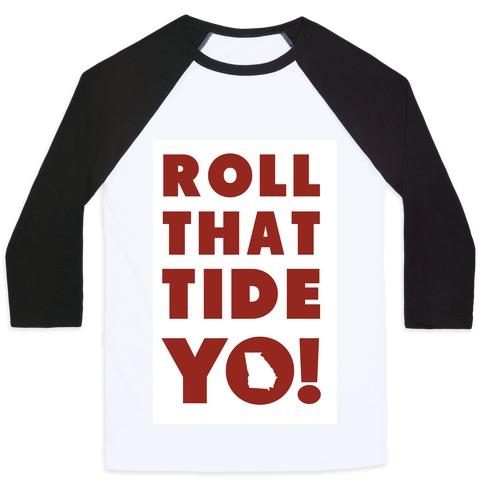 Roll That Tide Yo! Baseball Tee
