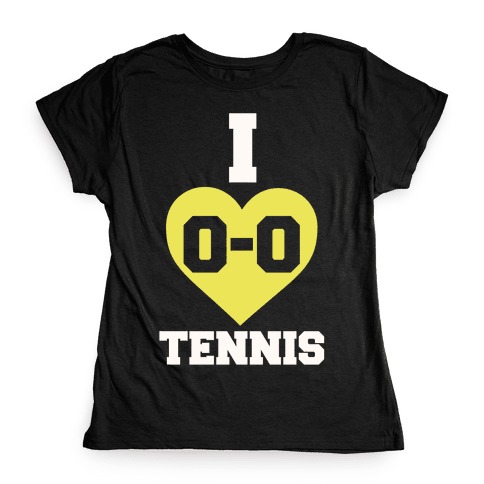 I 0-0 Tennis Womens T-Shirt