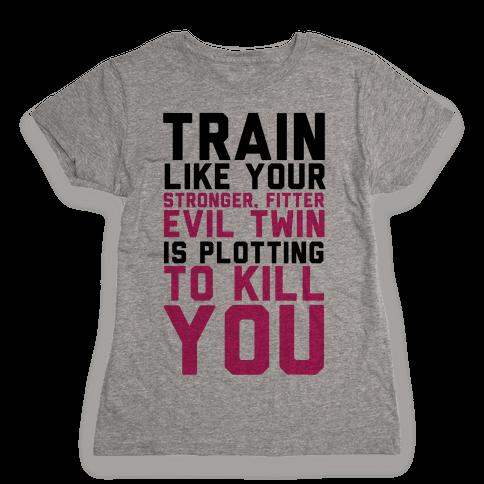 Stronger, Fitter Evil Twin Womens T-Shirt