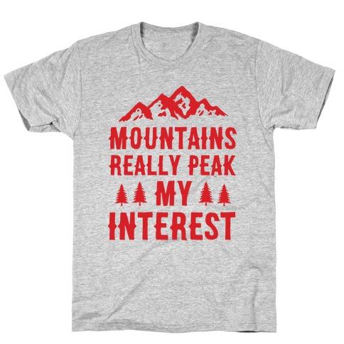 Mountains Really Peak My Interest T-Shirt