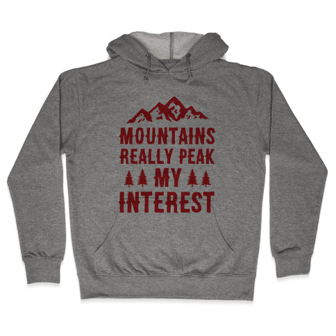 Mountains Really Peak My Interest Hooded Sweatshirt