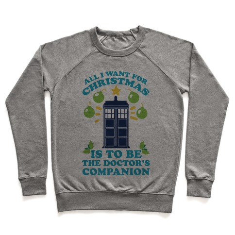 All I Want For Christmas Is To Be The Doctor's Companion Pullover