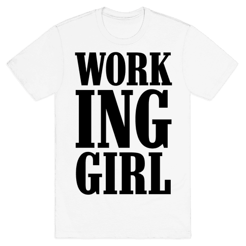Working Girl Mens T-Shirt