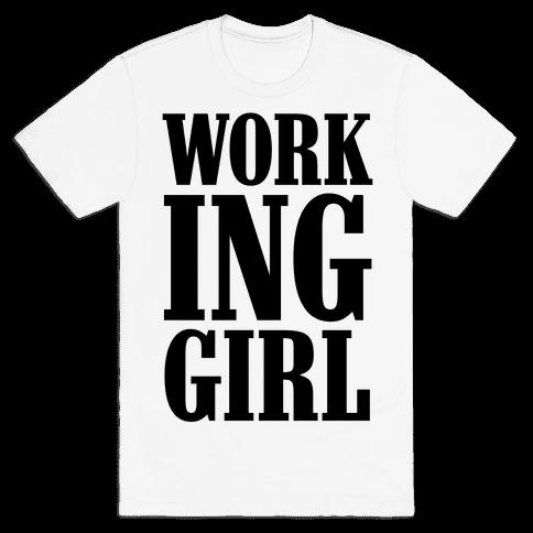 Working Girl Mens T-Shirt