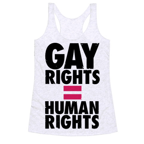 Gay Rights Equal Human Rights Racerback Tank Top