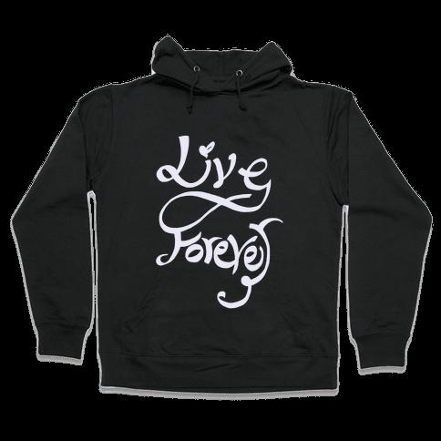 Live Forever Hooded Sweatshirt