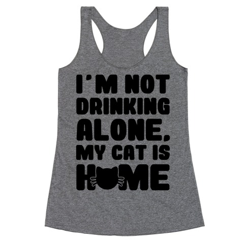 I'm Not Drinking Alone Racerback Tank Top