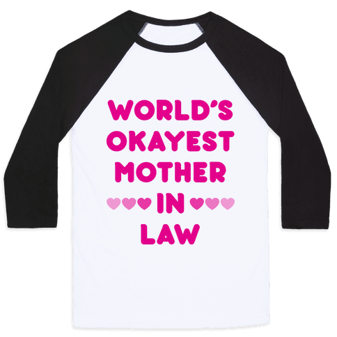 World's Okayest Mother-In-Law Baseball Tee