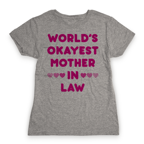 World's Okayest Mother-In-Law Womens T-Shirt