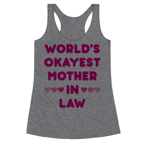 World's Okayest Mother-In-Law Racerback Tank Top