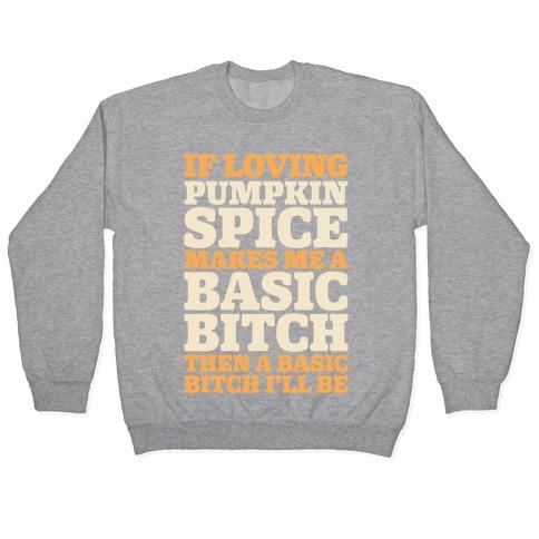 Basic Pumpkin Spice Bitch Pullover