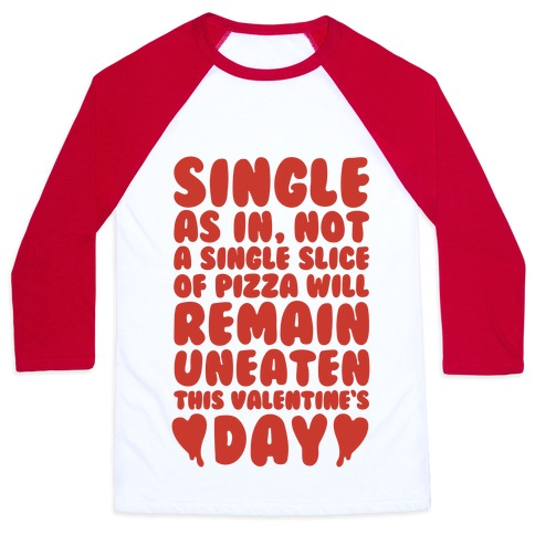 Single Slice Pizza Valentine Baseball Tee