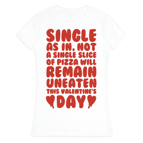 Single Slice Pizza Valentine Womens T-Shirt