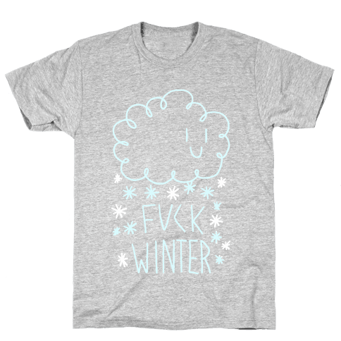F*** Winter Mens T-Shirt