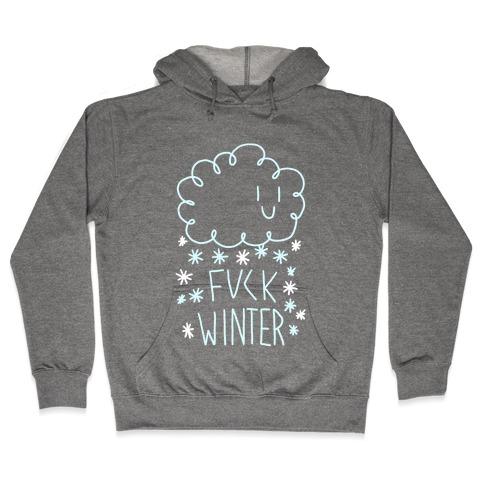 F*** Winter Hooded Sweatshirt