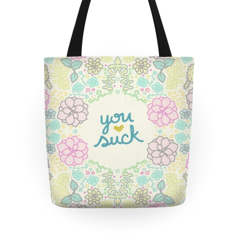 You Suck Succulents Tote