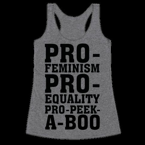 Pro- Feminism Pro-Equality Pro-Peek-A-Boo Racerback Tank Top