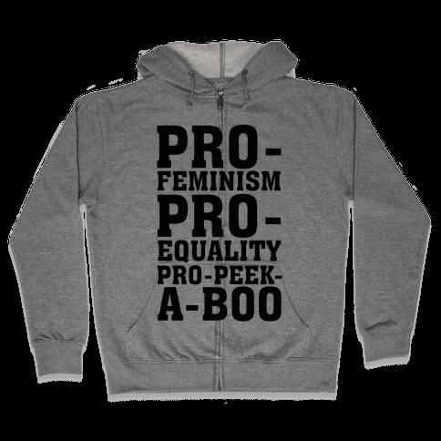 Pro- Feminism Pro-Equality Pro-Peek-A-Boo Zip Hoodie