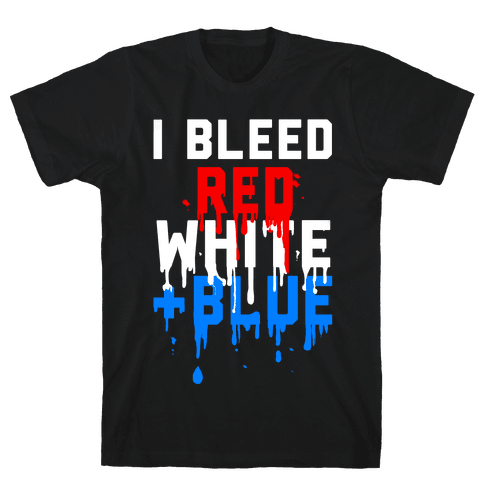 I Bleed Red, White and Blue Mens T-Shirt