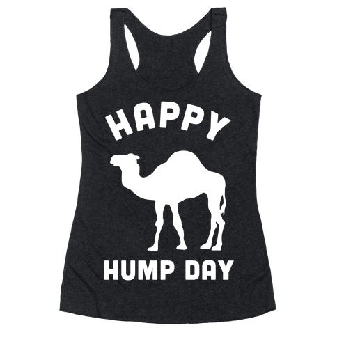 Happy Hump Day Racerback Tank Top