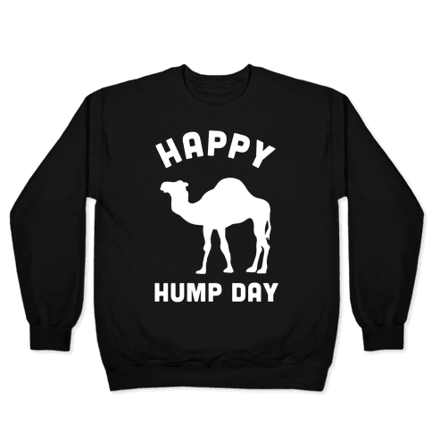 Happy Hump Day Pullover