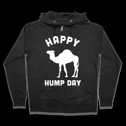 Happy Hump Day Zip Hoodie