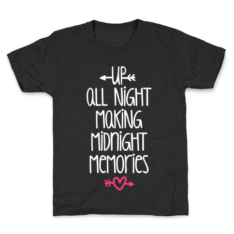 Up All Night Making Midnight Memories Kids T-Shirt