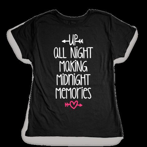 Up All Night Making Midnight Memories Womens T-Shirt
