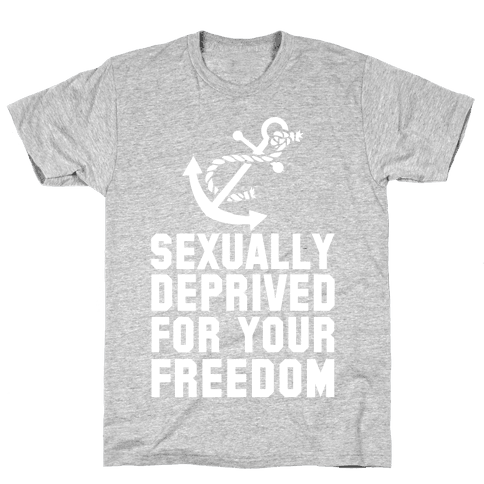 Sexually Deprived For Your Freedom (Navy) Mens T-Shirt