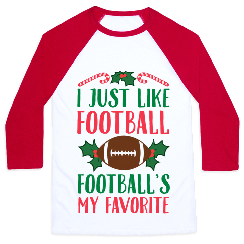 I Just Like Football. Football's My Favorite  Baseball Tee