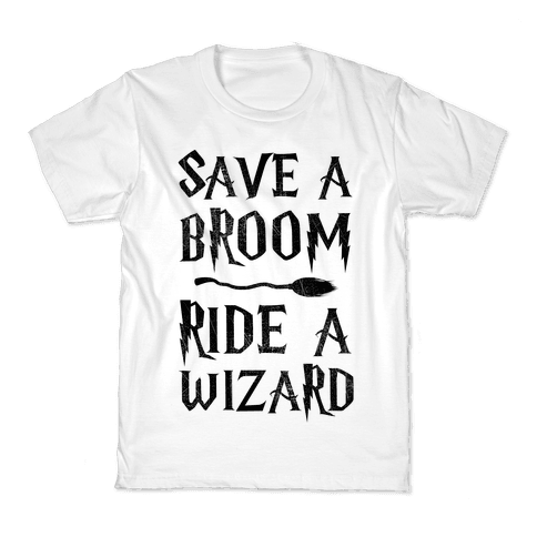 Save A Broom Ride A Wizard Kids T-Shirt
