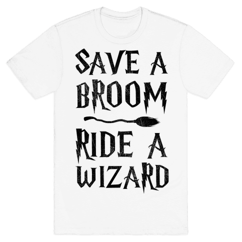 Save A Broom Ride A Wizard Mens T-Shirt