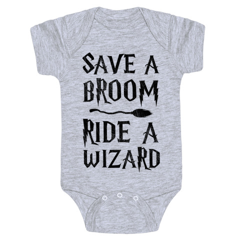 Save A Broom Ride A Wizard Baby Onesy