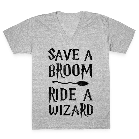 Save A Broom Ride A Wizard V-Neck Tee Shirt