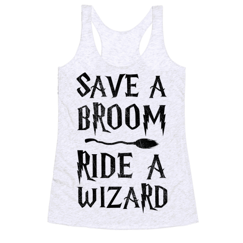 Save A Broom Ride A Wizard Racerback Tank Top