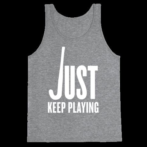 Just Keep Playing Tank Top