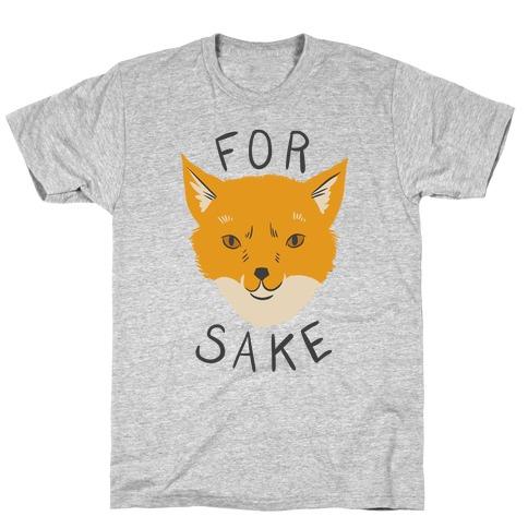 For Foxsakes T-Shirt
