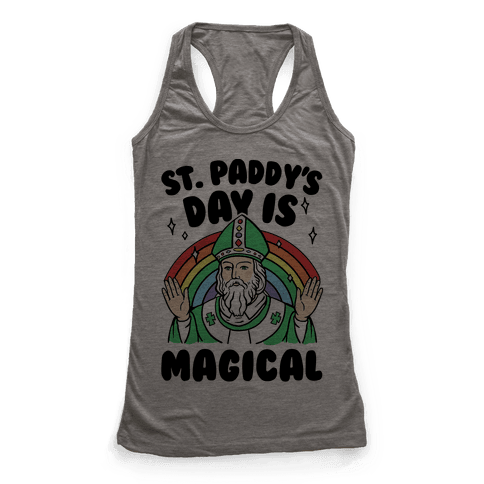 St. Paddy's Day Is Magical Racerback Tank Top