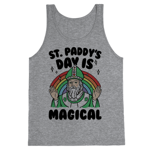 St. Paddy's Day Is Magical Tank Top