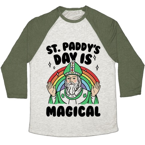 St. Paddy's Day Is Magical Baseball Tee