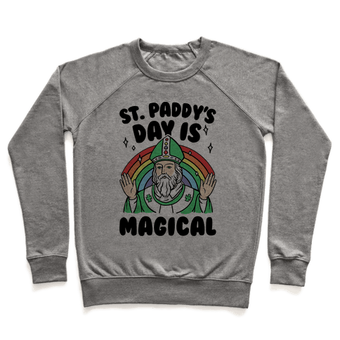 St. Paddy's Day Is Magical Pullover
