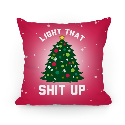 Light That Shit Up Pillow