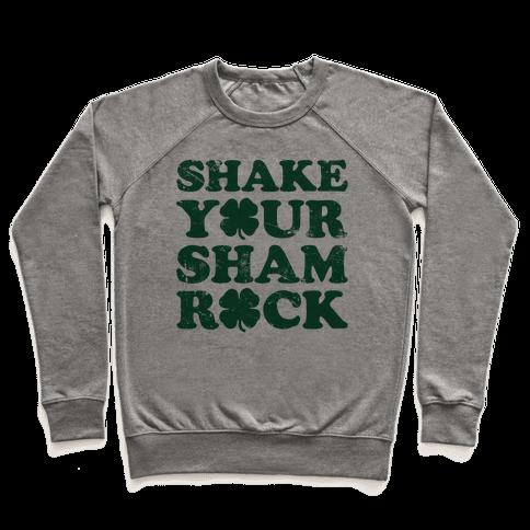 Shake Your Shamrock Pullover