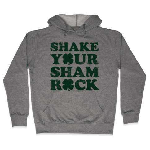 Shake Your Shamrock Hooded Sweatshirt