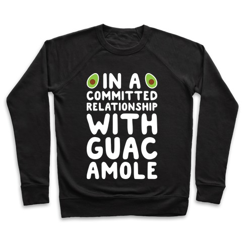 In A Committed Relationship With Guacamole Pullover