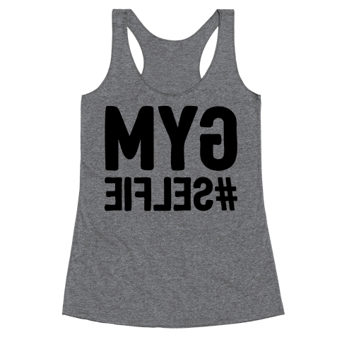 Gym Selfie Racerback Tank Top