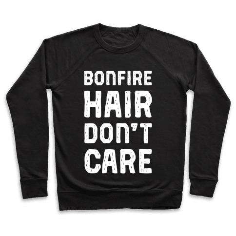 Bonfire Hair Don't Care Pullover