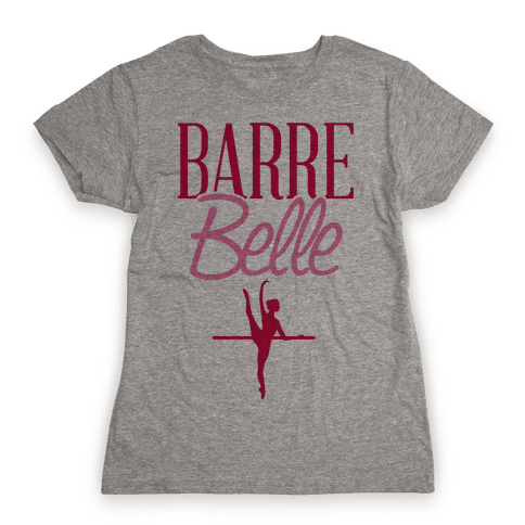 Barre Belle Womens T-Shirt